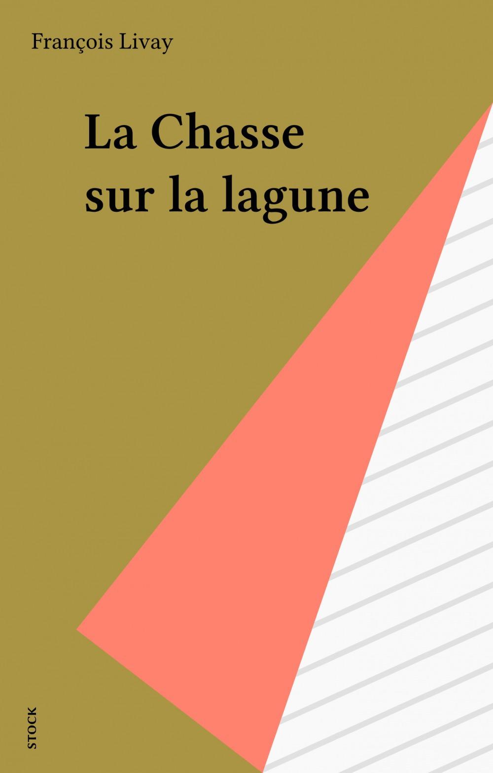 La Chasse sur la lagune  - François Livay