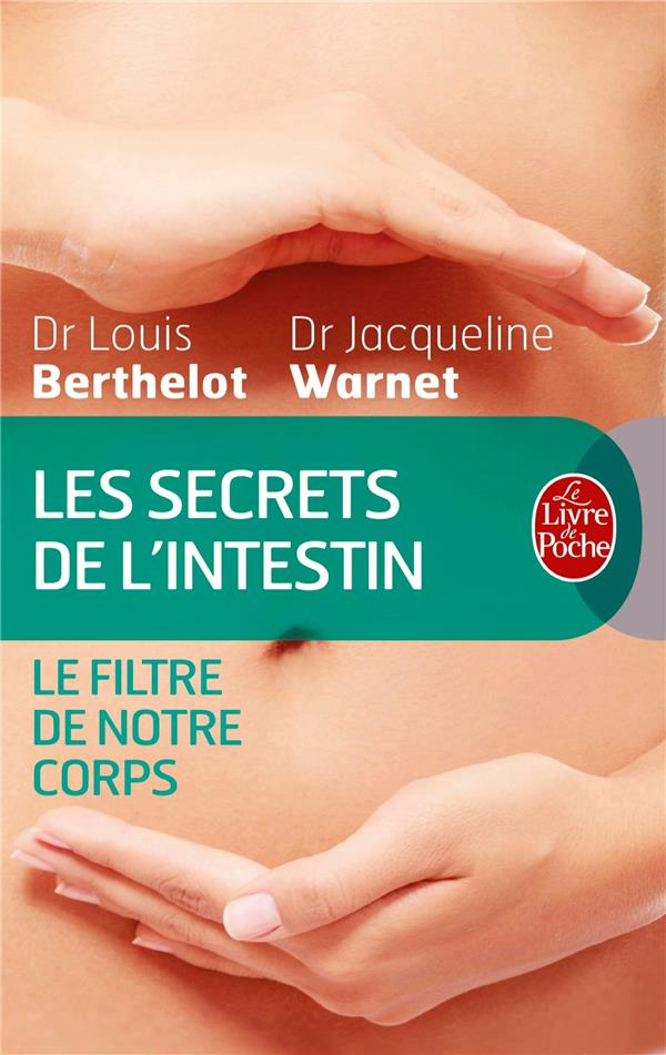 Les secrets de l'intestin ; filtre de votre corps