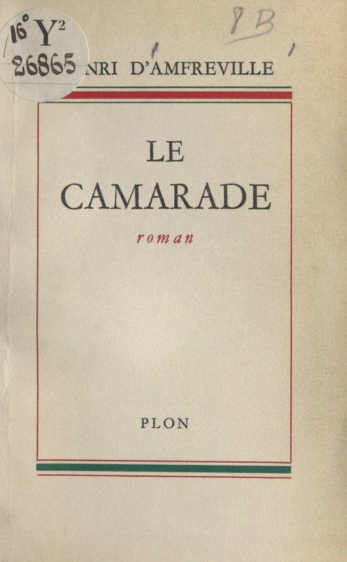 Le camarade  - Henri d'Amfreville