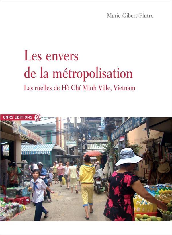 Les envers de la métropolisation ; les ruelles de Hô Chi Minh Ville, Vietnam
