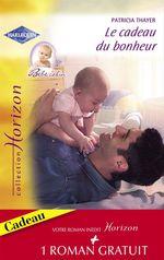 Vente Livre Numérique : Le cadeau du bonheur - Une fiancée en fuite (Harlequin Horizon)  - Leigh Michaels - Patricia Thayer