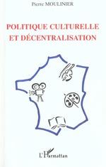 Vente EBooks : POLITIQUE CULTURELLE ET DÉCENTRALISATION  - Pierre Moulinier
