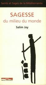 Vente Livre Numérique : Sagesse du milieu du monde  - Salim Jay