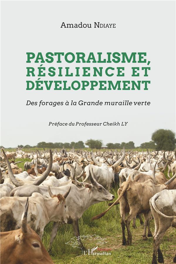 Pastoralisme, résilience et développement ; des forages à la grande muraille verte