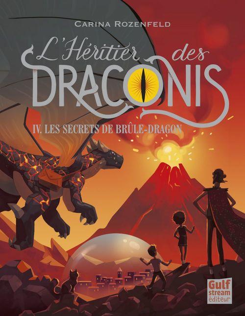 L'héritier des Draconis T.4 ; les secrets de Brûle-dragon