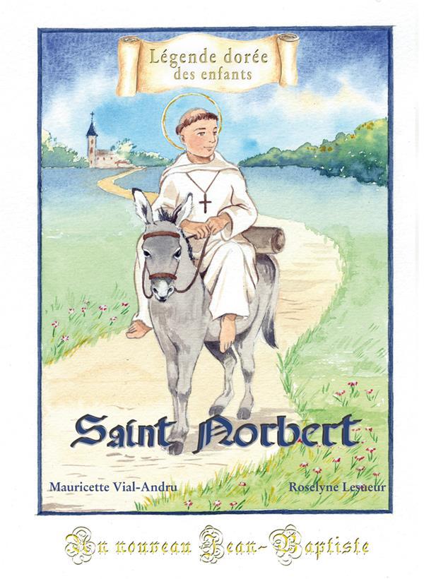 Saint Norbert ; un nouveau Jean-Baptiste