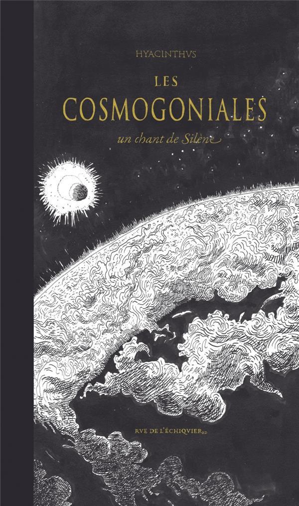 Les cosmogoniales ; un chant de silène