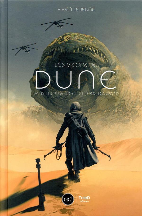 Les visions de Dune ; dans le creux et sillons d'Arrakis