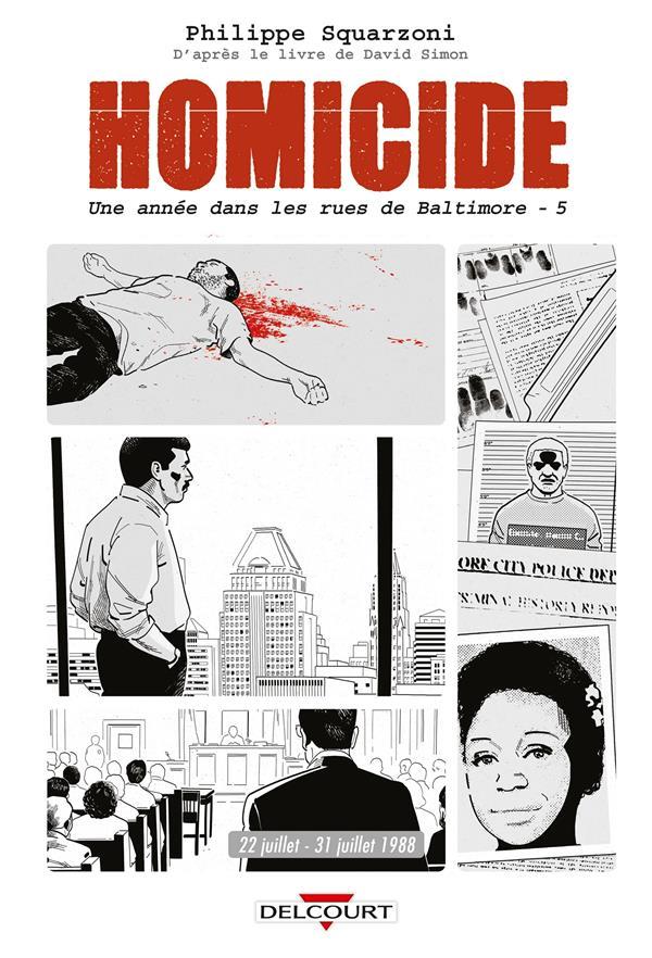 Homicide ; une année dans les rues de Baltimore T.5 ; 22 juillet - 31 decembre 1988