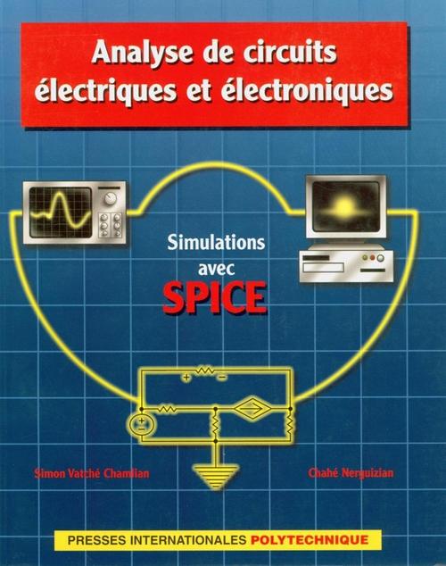 analyse de circuits électriques et électroniques ; simulations avec Spice