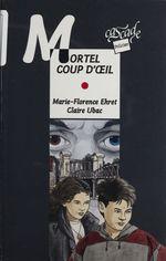 Vente EBooks : Mortel coup d'oeil  - Claire Ubac - Marie-Florence Ehret