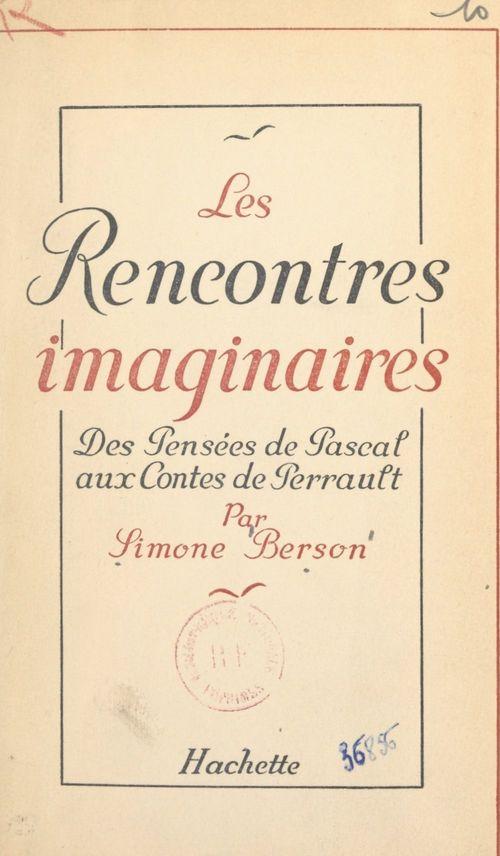 Les rencontres imaginaires : des Pensées de Pascal aux Contes de Perrault