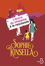 Vente Livre Numérique : L'accro du shopping à la rescousse  - Sophie Kinsella
