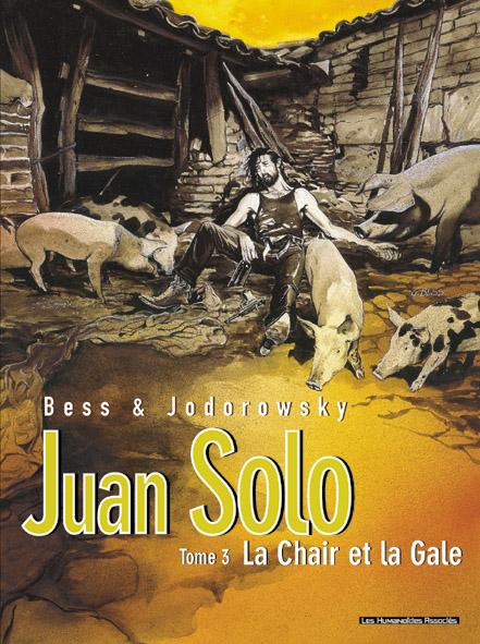 Juan Solo t.3 ; la chair et la gale