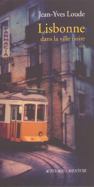 Lisbonne ; Dans La Ville Noire