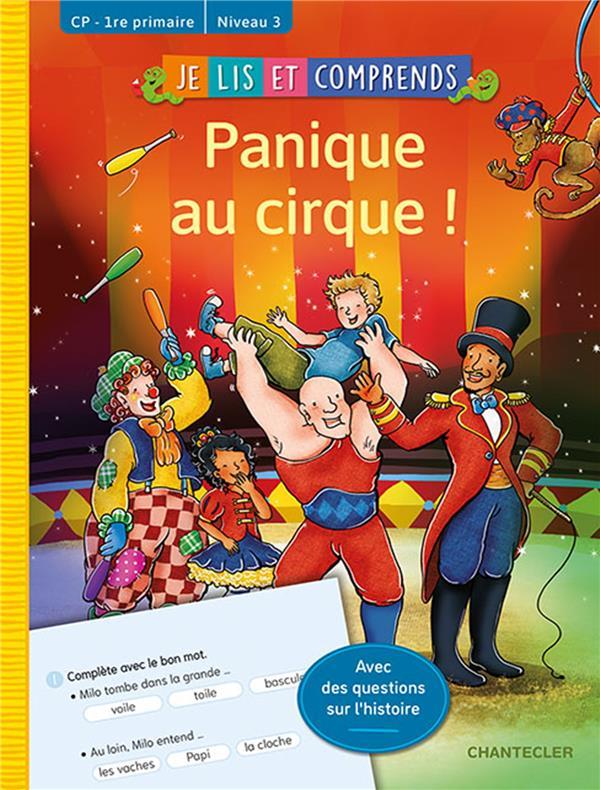Mes premières lectures ; je lis et comprends ; panique au cirque !