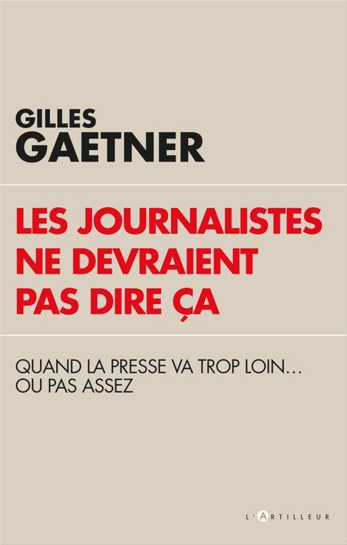 Les journalistes ne devraient pas dire ça ; quand la presse va trop loin... ou pas assez