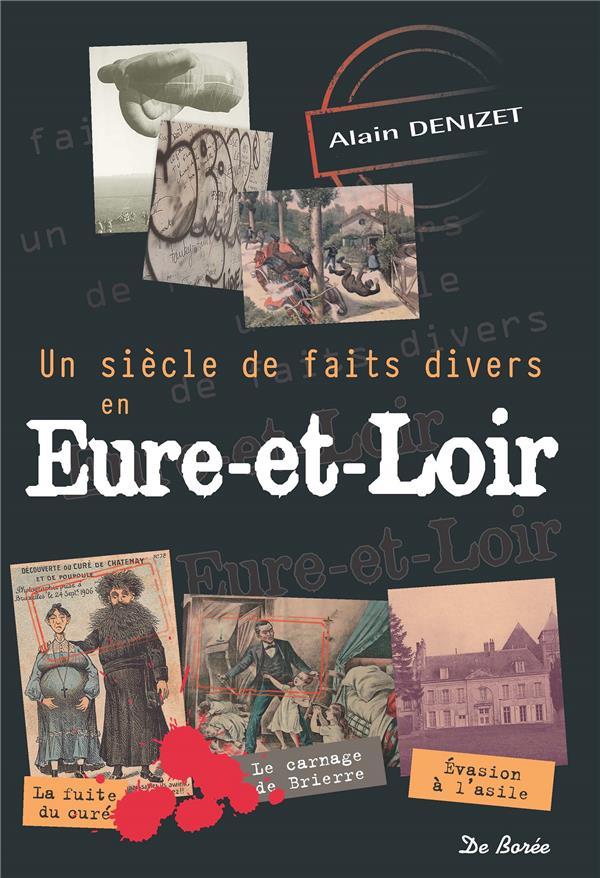 Un siècle de faits divers en Eure-et-Loir