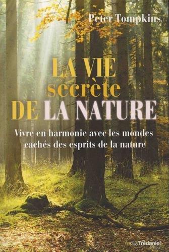la vie secrète de la nature ; vivre en harmonie avec les mondes cachés des esprits de la nature