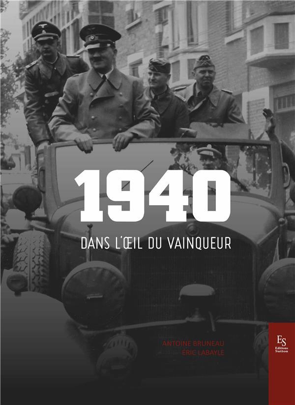 1940 dans l'oeil du vainqueur