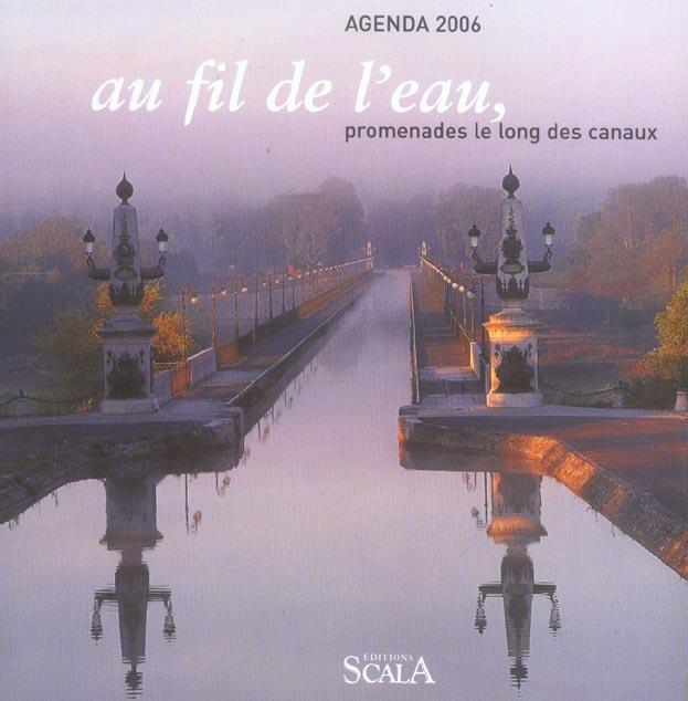 Agenda 2006 ; au fil de l eau, promenades le long des canaux