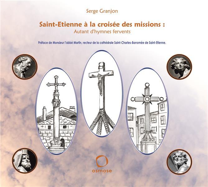 Saint-Etienne à la croisée des missions ; autant d'hymnes fervents