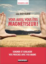 Vente EBooks : Vous aussi, vous êtes magnétiseur !  - Lila Rhiyourhi
