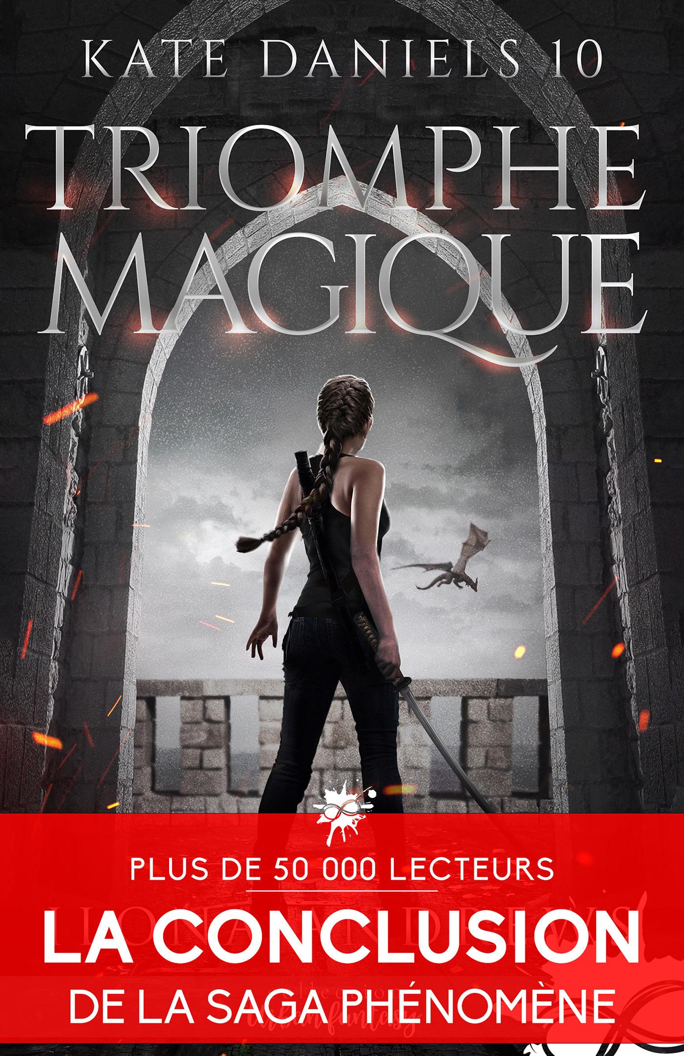 Kate Daniels t.10 ; triomphe magique