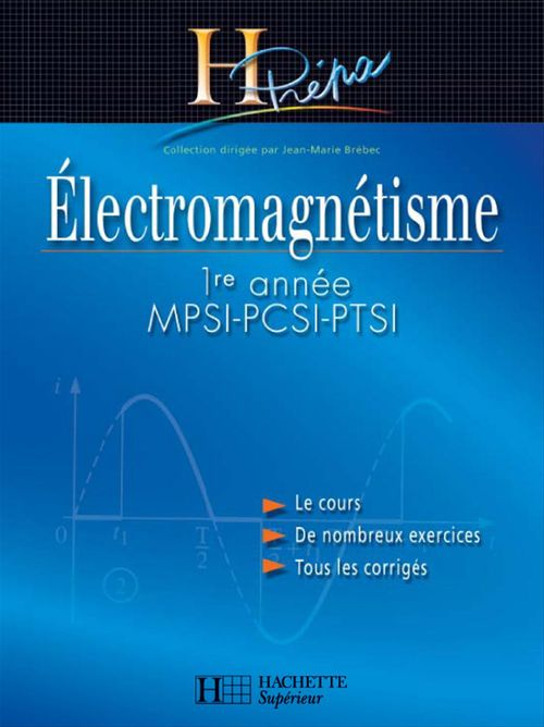 Électromagnétisme 1re année MPSI-PCSI-PTSI - édition 2003
