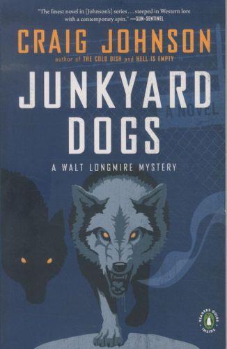 JUNKYARD DOGS - A WALT LONGMIRE MYSTERY