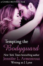 Vente Livre Numérique : Tempting the Bodyguard (Gamble Brothers Book Three)  - Jennifer L. Armentrout