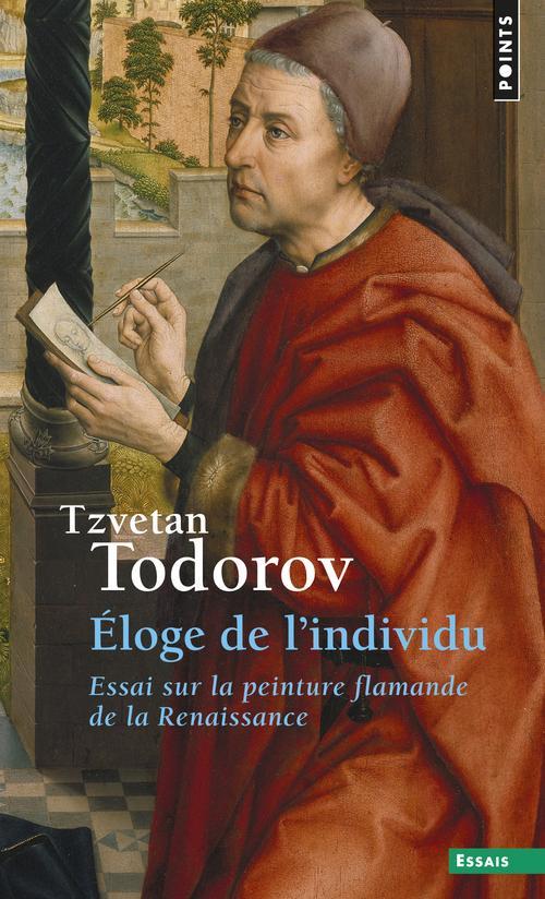 Eloge De L'Individu. Essai Sur La Peinture Flamande De La Renaissance