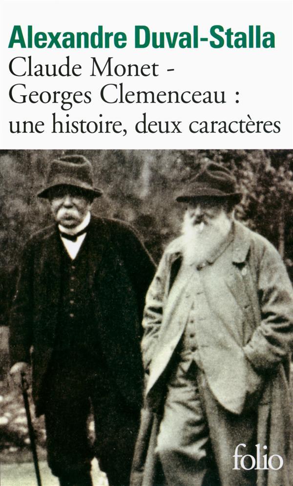 Claude Monet - Georges Clemenceau: Une Histoire, Deux Caracteres