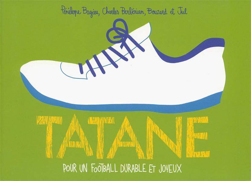 Tatane ; pour un football durable et joyeux