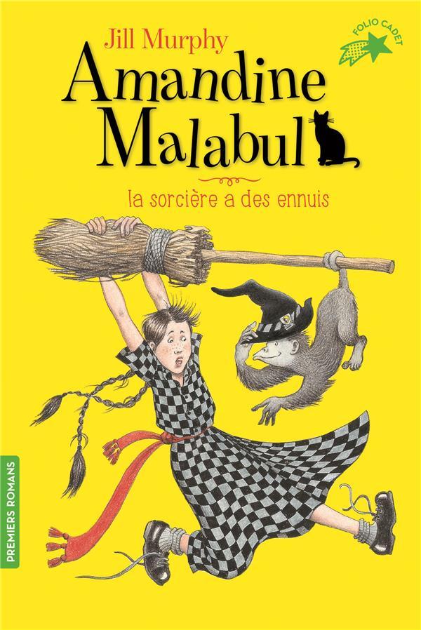 Amandine Malabul ; la sorcière a des ennuis