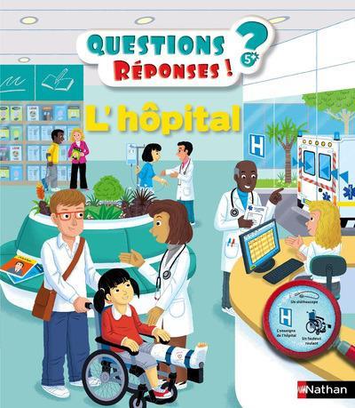 QUESTIONS REPONSES 5+ ; l'hôpital