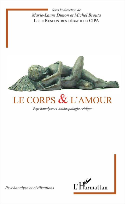 Corps et l'amour ; psychanalyse et anthropologie critique