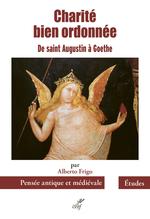 Vente Livre Numérique : Charite bien ordonnee - de saint augustin a goethe  - Alberto Frigo