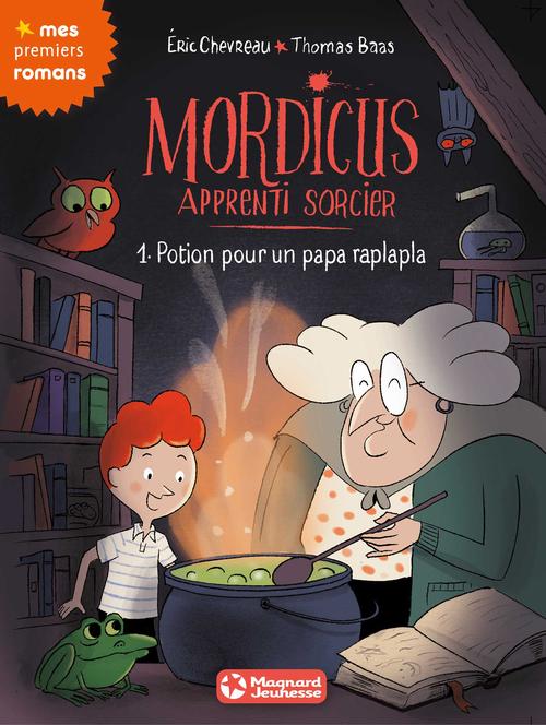 Mordicus, apprenti sorcier T.1 ; potion pour un papa raplapa