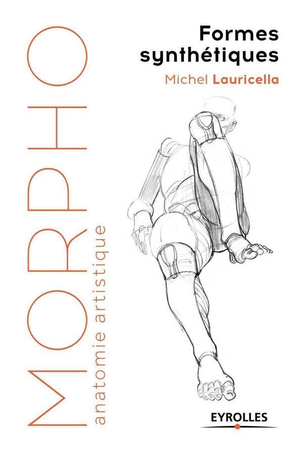Morpho : anatomie artistique ; formes synthétiques (édition 2017)
