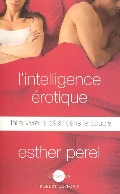 L'intelligence érotique ; faire vivre le désir dans le couple