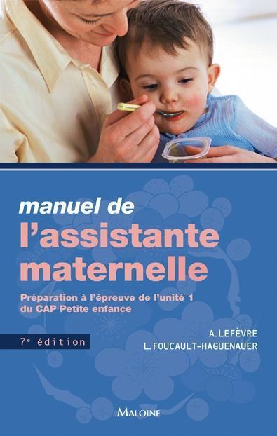 Manuel De L'Assistante Maternelle ; Preparation A L'Epreuve De L'Unite 1 Du Cap Petite Enfance (7e Edition)