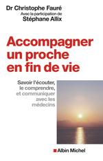 Vente EBooks : Accompagner un proche en fin de vie  - Stéphane Allix - Dr Christophe Fauré