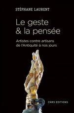 Vente Livre Numérique : Le geste et la pensée. Artistes contre artisans de l'antiquité à nos jours  - Stephane Laurent