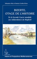 Vente EBooks : Bizerte, otage de l'Histoire  - Sébastien ABIS - Damien Cordier-Féron