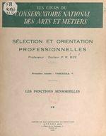 Sélection et orientation professionnelles (5). Les fonctions sensorielles  - Paul-René Bize