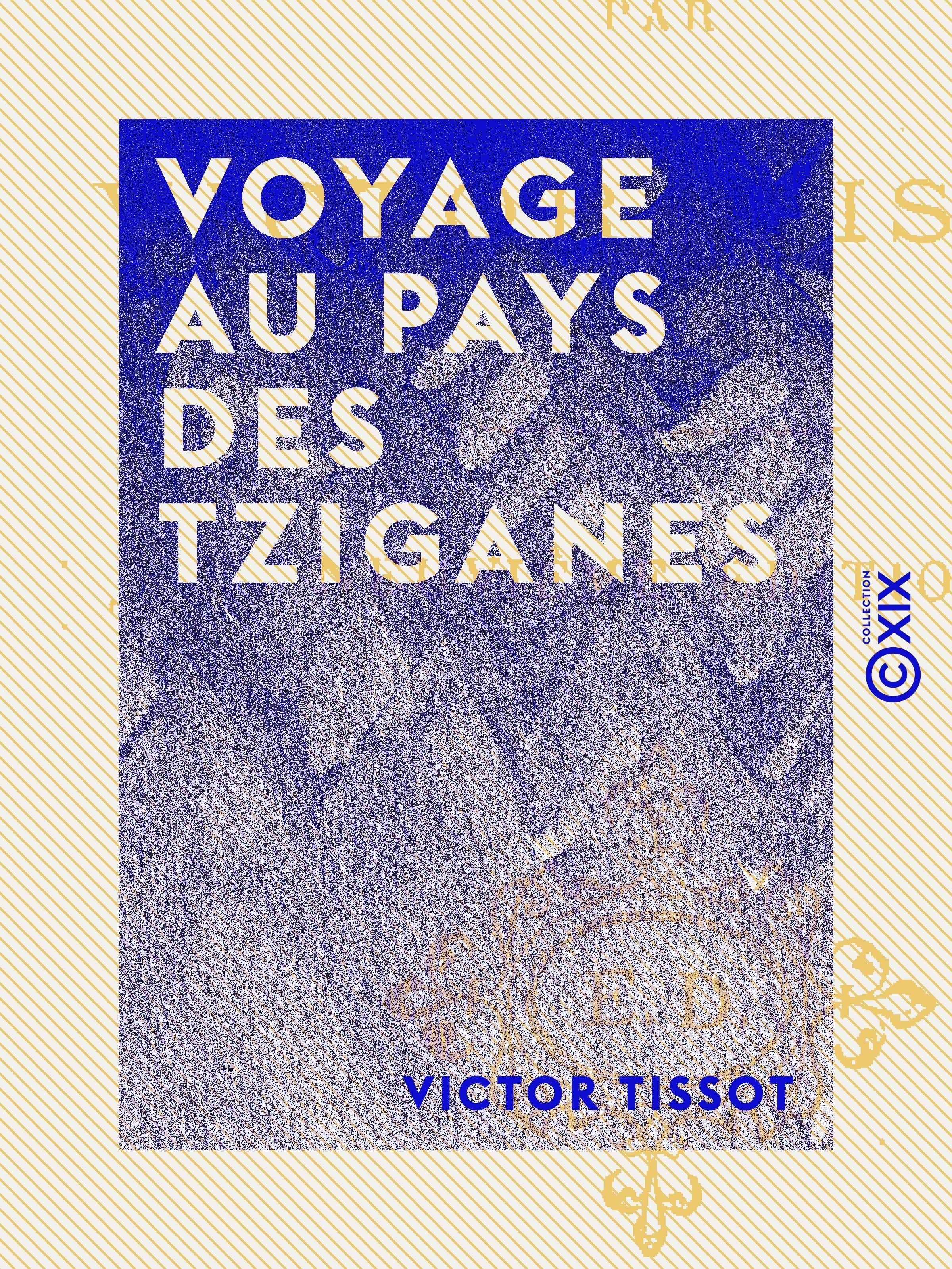 Voyage au pays des Tziganes