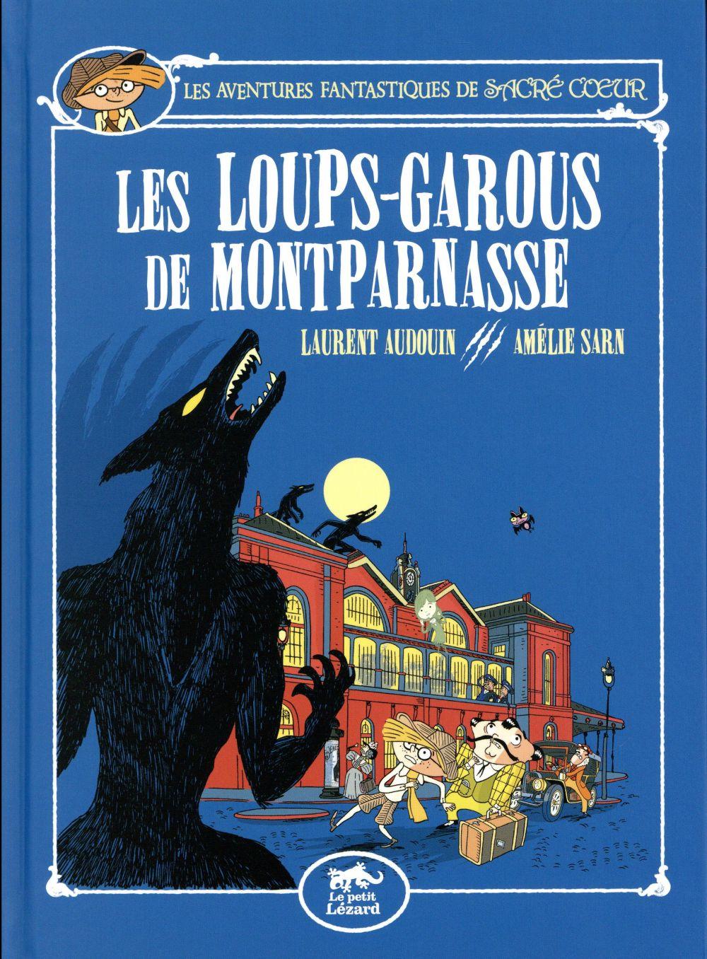 Les aventures fantastiques de Sacré Coeur ; les loups-garous de Montparnasse