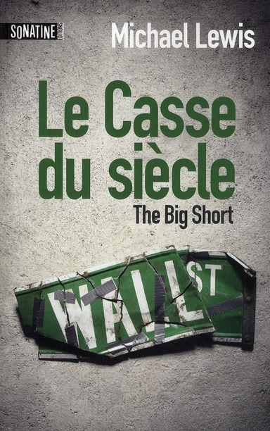 Le Casse Du Siecle ; The Big Short