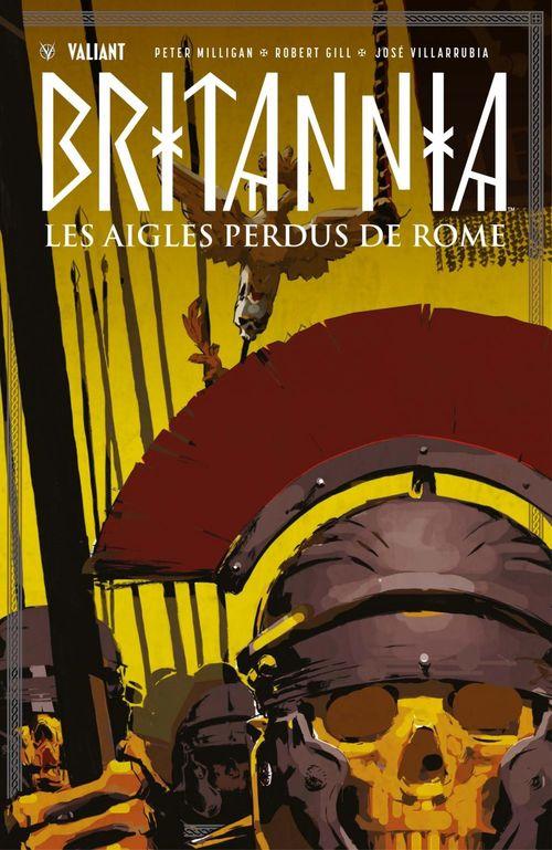 Britannia ; les aigles perdus de Rome